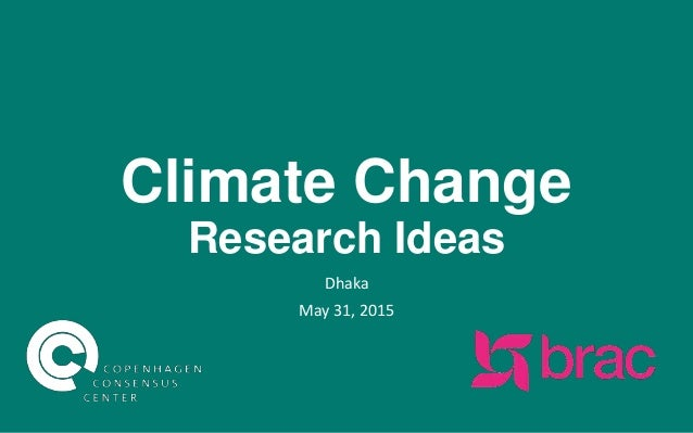 Climate Change Research Ideas Dhaka May 31, 2015