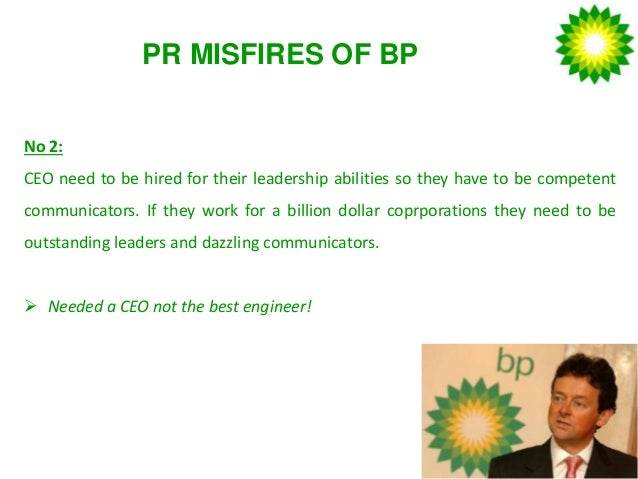 bp pr case study Organizational apologies: bp as a case study in addition to providing pr lessons for the future, bp's mistakes suggest fruitful avenues for further research.