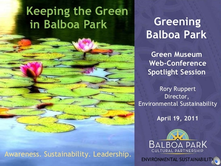 Keeping the Green  in Balboa Park Greening  Balboa Park   Green Museum  Web-Conference Spotlight Session  Rory Ruppert Dir...