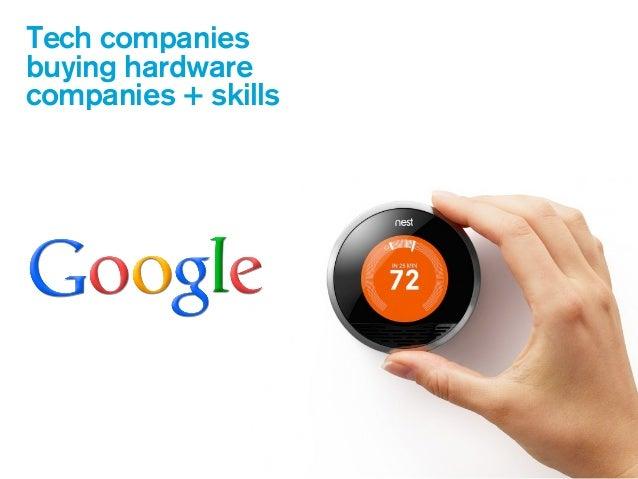 Tech companies buying hardware companies + skills