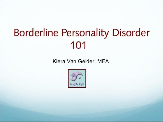 Borderline Personality Disorder             101        Kiera Van Gelder, MFA