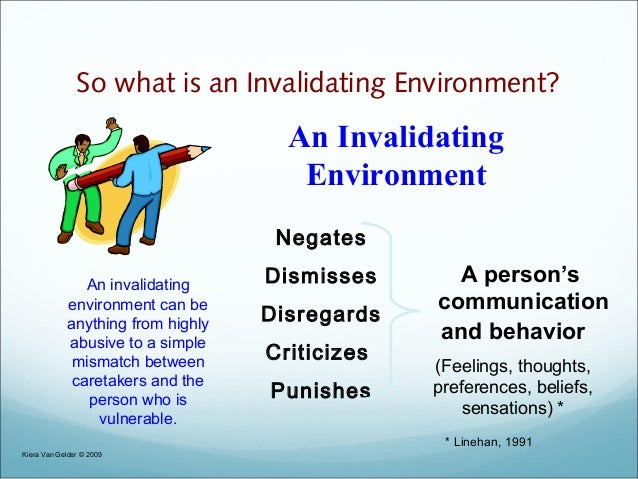What is an emotionally invalidating environment