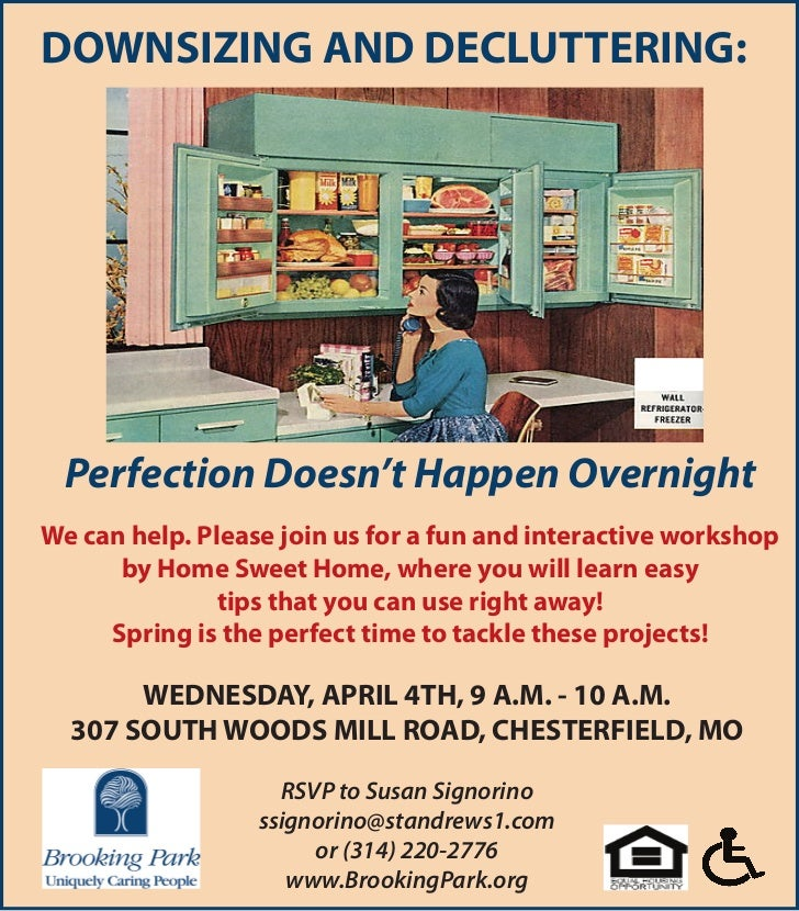 DOWNSIZING AND DECLUTTERING: Perfection Doesn't Happen OvernightWe can help. Please join us for a fun and interactive work...