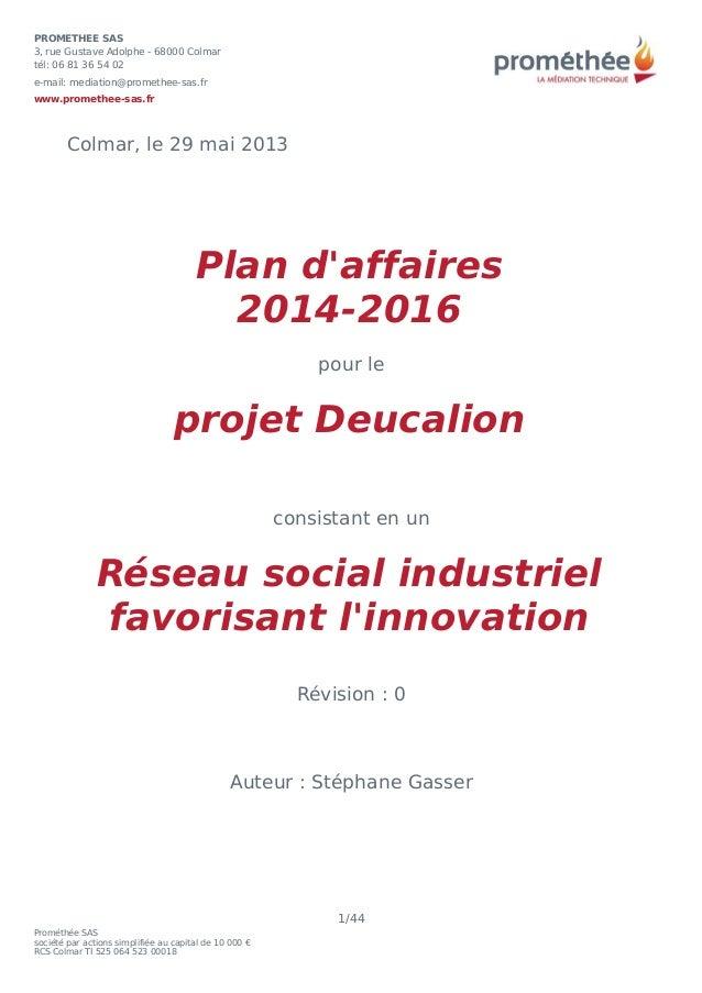 Colmar, le 29 mai 2013Plan daffaires2014-2016pour leprojet Deucalionconsistant en unRéseau social industrielfavorisant lin...
