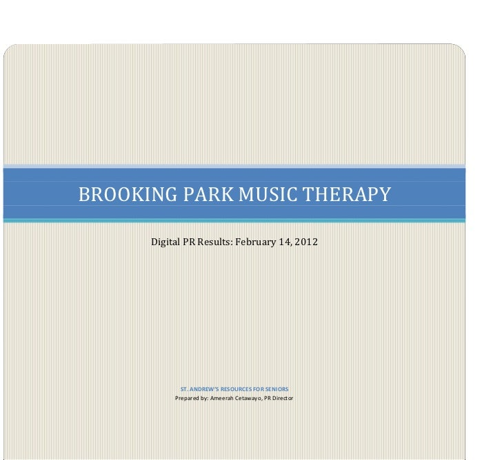 BROOKING PARK MUSIC THERAPY      Digital PR Results: February 14, 2012             ST. ANDREW'S RESOURCES FOR SENIORS     ...