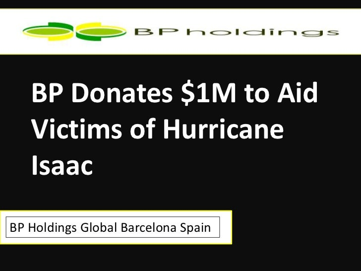 BP Donates $1M to Aid   Victims of Hurricane   IsaacBP Holdings Global Barcelona Spain