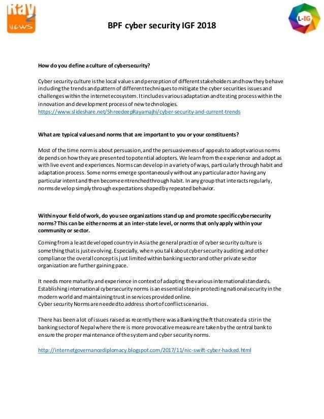 BPF cyber security IGF 2018 How do you define aculture of cybersecurity? Cybersecurityculture isthe local valuesandpercept...