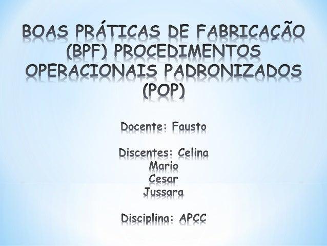 AsBoas práticas de fabricação – BPFvem do inglêsGood manufacturing practices– GMP são práticas obrigatórias amplamente...