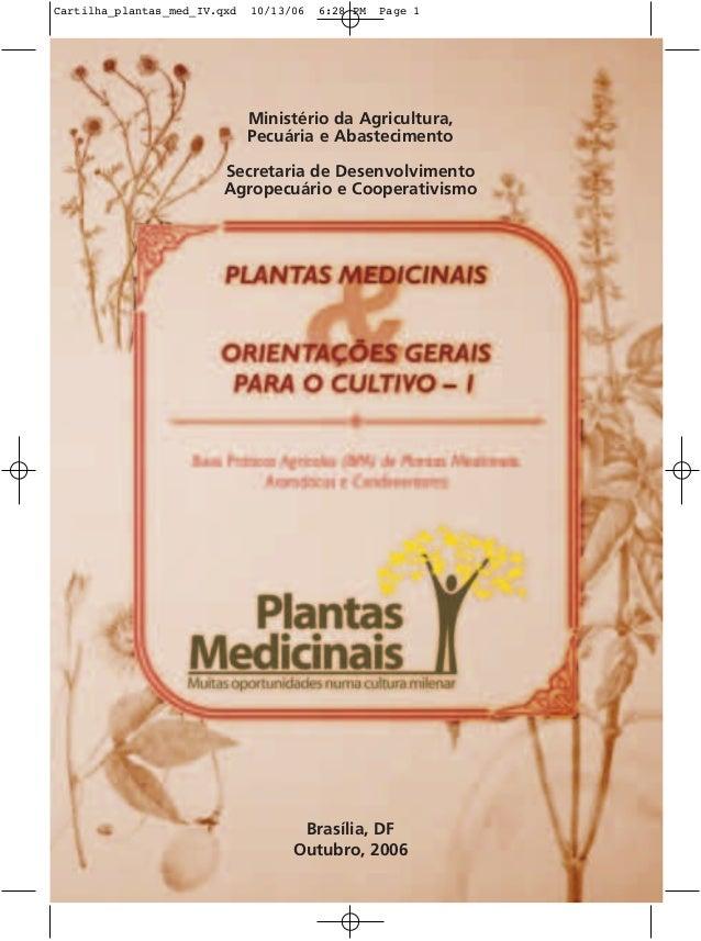 Cartilha_plantas_med_IV.qxd   10/13/06   6:28 PM   Page 1                              Ministério da Agricultura,         ...