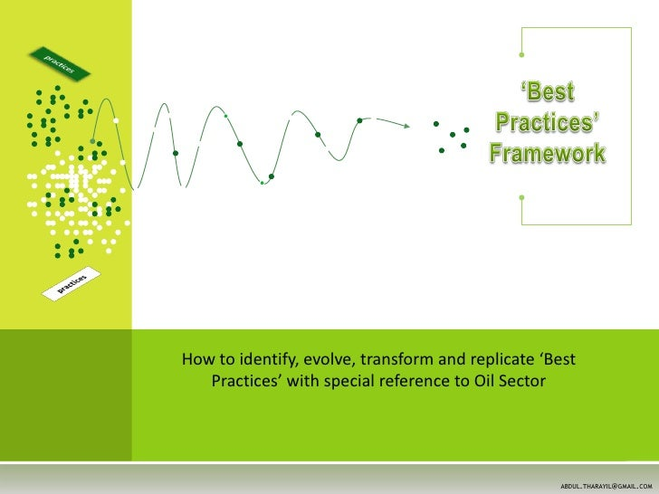 How to identify, evolve, transform and replicate 'Best    Practices' with special reference to Oil Sector                 ...
