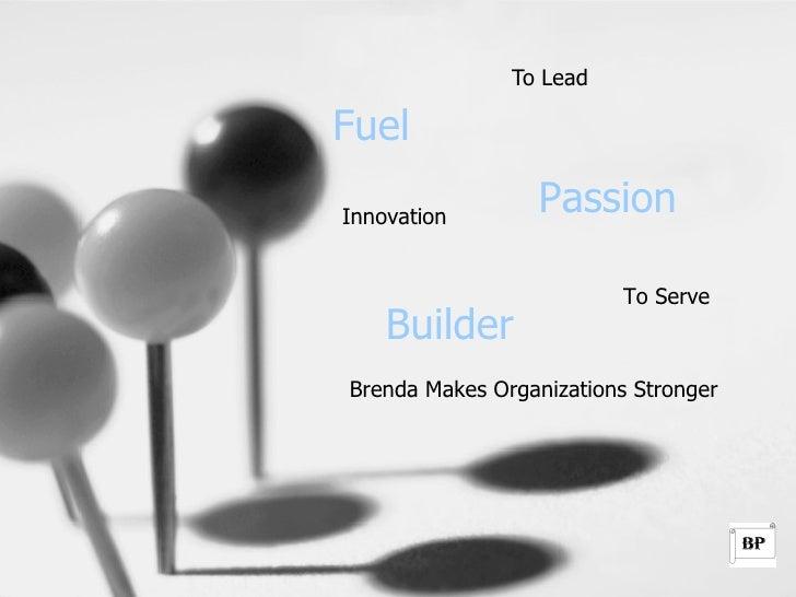 To Lead  Fuel  Innovation                  Passion                            To Serve     Builder Brenda Makes Organizati...