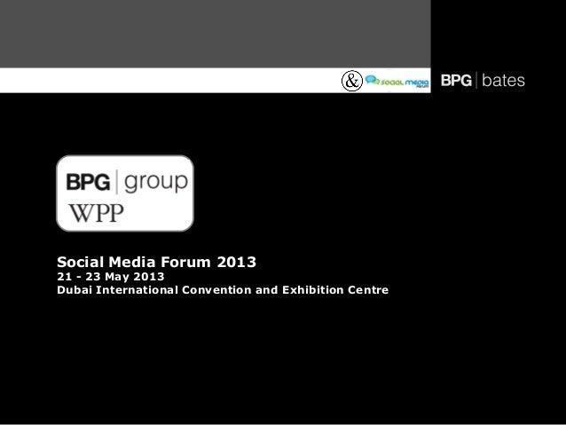 Social Media Forum 201321 - 23 May 2013Dubai International Convention and Exhibition Centre