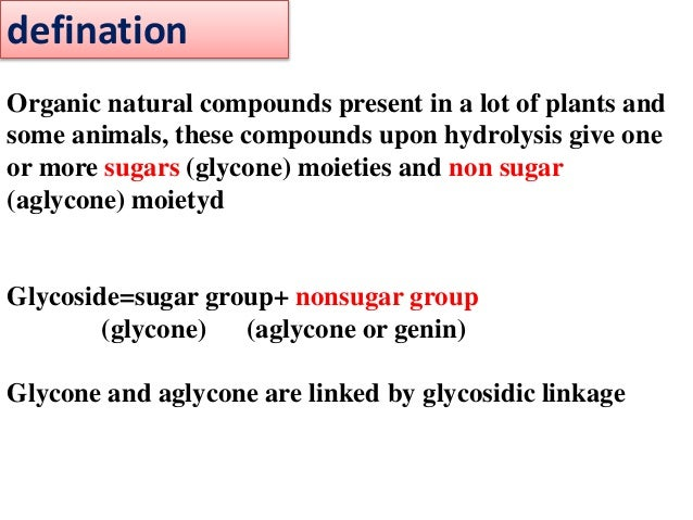 Organic natural compounds present in a lot of plants and some animals, these compounds upon hydrolysis give one or more su...