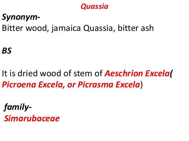Chemical constituents Quassin, isoqassin neoquassin volatile oil,