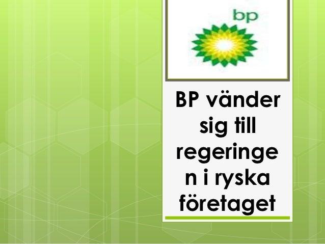 BP vänder  sig tillregeringe n i ryskaföretaget