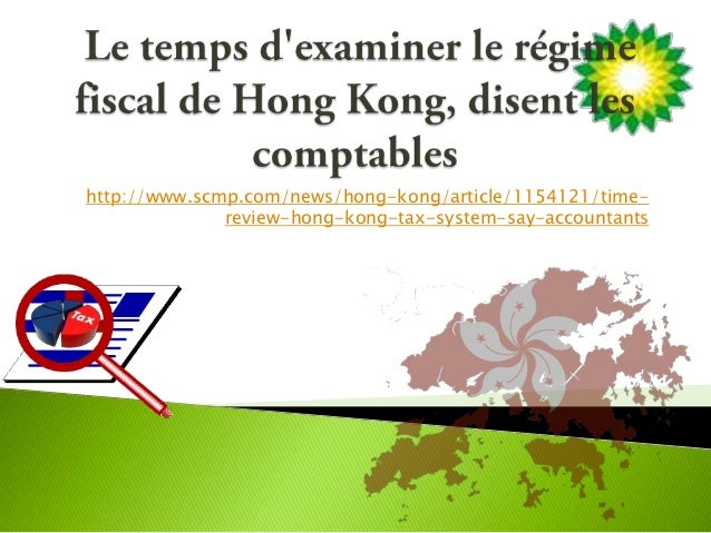 http://www.scmp.com/news/hong-kong/article/1154121/time-              review-hong-kong-tax-system-say-accountants
