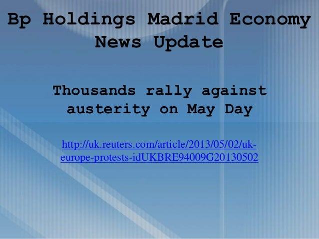 Thousands rally againstausterity on May Dayhttp://uk.reuters.com/article/2013/05/02/uk-europe-protests-idUKBRE94009G201305...