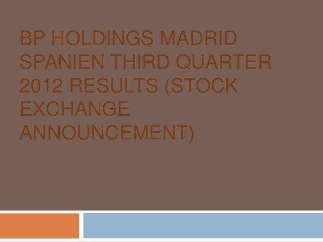 BP HOLDINGS MADRIDSPANIEN THIRD QUARTER2012 RESULTS (STOCKEXCHANGEANNOUNCEMENT)