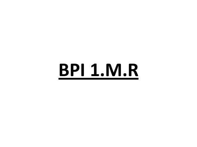 BPI 1.M.R
