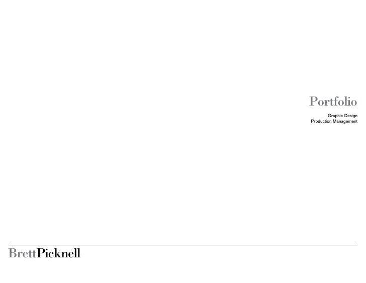 Portfolio                         Graphic Design                 Production Management     BrettPicknell