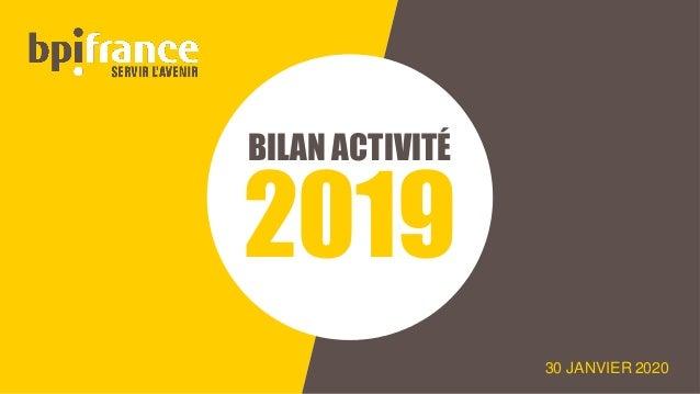 30 JANVIER 2020 BILAN ACTIVITÉ 2019