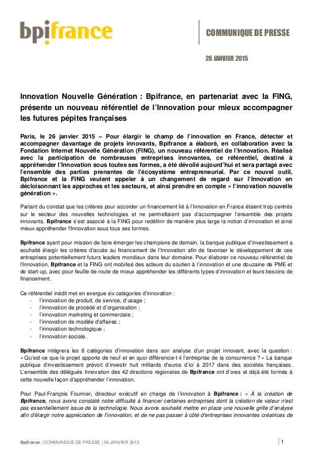 Bpifrance | COMMUNIQUE DE PRESSE | 26 JANVIER 2015 | 1 Innovation Nouvelle Génération : Bpifrance, en partenariat avec la ...