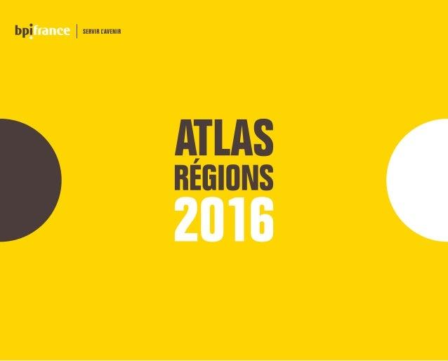 Information Cet atlas illustre l'activité de Bpifrance au cours de l'année 2016, à partir de données de gestion disponible...