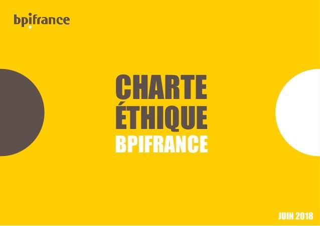 CHARTE ÉTHIQUE BPIFRANCE JUIN 2018