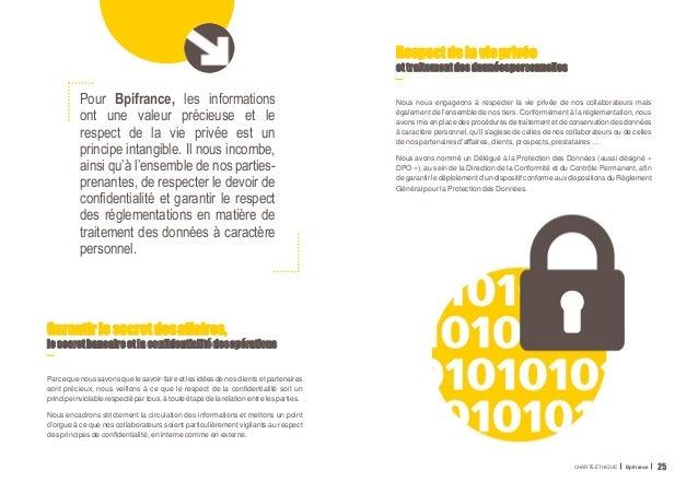 Pour Bpifrance, les informations ont une valeur précieuse et le respect de la vie privée est un principe intangible. Il no...