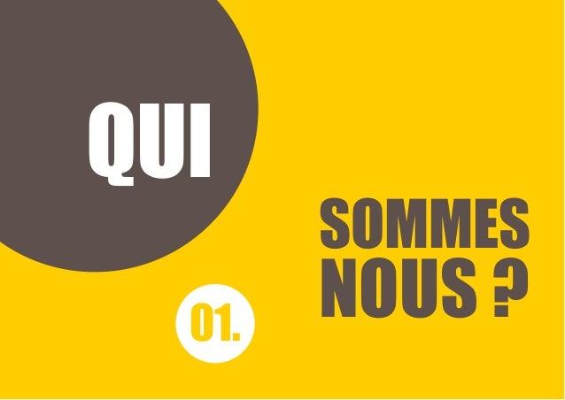 QUI SOMMES NOUS ?01.