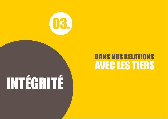 CHARTE ÉTHIQUE Bpifrance 18 INTÉGRITÉ DANS NOS RELATIONS AVEC LES TIERS 03.