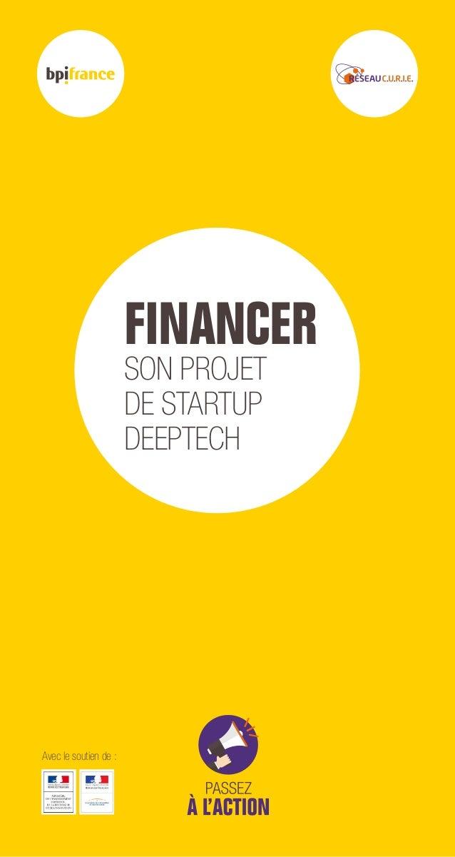 FINANCER SON PROJET DE STARTUP DEEPTECH Avec le soutien de :