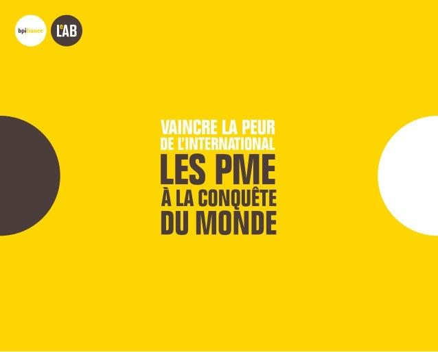 882ae0f4d VAINCRE LA PEUR DE L INTERNATIONAL Bpifrance Le Lab 2 ÉDITORIAL  Entrepreneurs