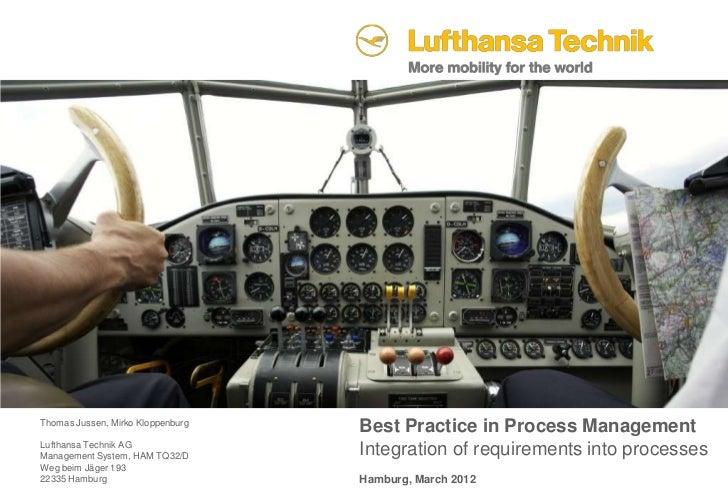 Thomas Jussen, Mirko Kloppenburg                                   Best Practice in Process ManagementLufthansa Technik AG...