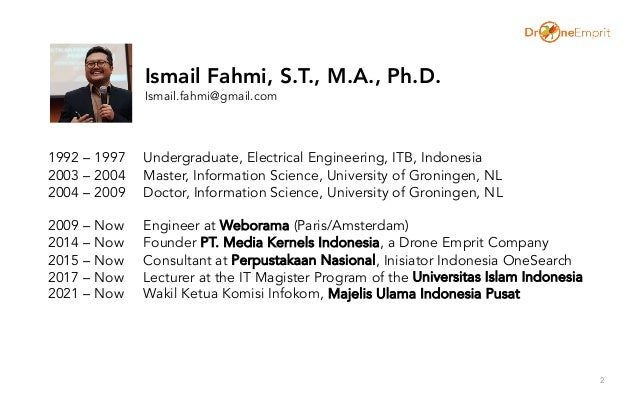 2 1992 – 1997 Undergraduate, Electrical Engineering, ITB, Indonesia 2003 – 2004 Master, Information Science, University of...