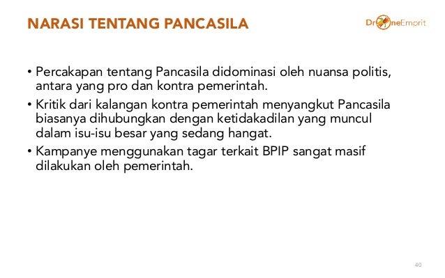 NARASI TENTANG PANCASILA • Percakapan tentang Pancasila didominasi oleh nuansa politis, antara yang pro dan kontra pemerin...