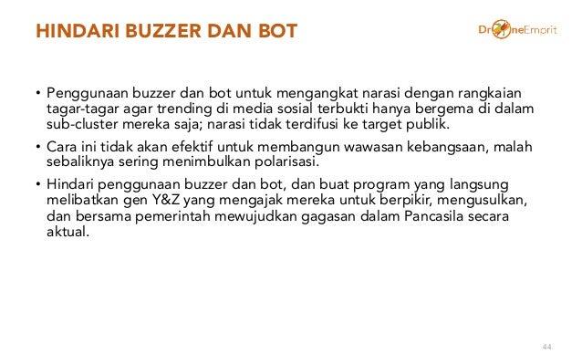 HINDARI BUZZER DAN BOT • Penggunaan buzzer dan bot untuk mengangkat narasi dengan rangkaian tagar-tagar agar trending di m...