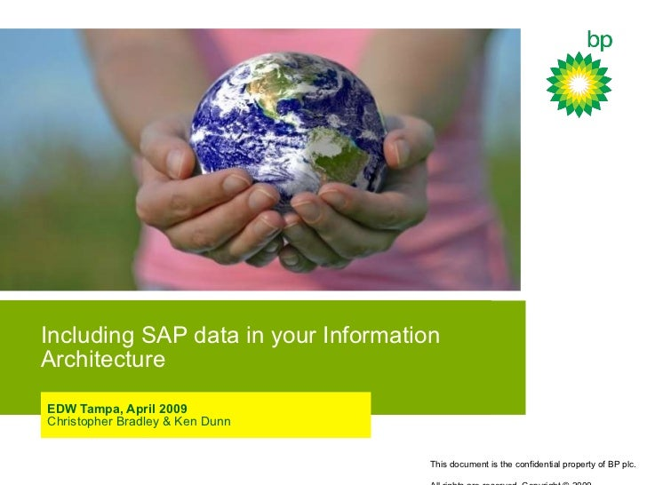 Including SAP data in your Information Architecture EDW Tampa, April 2009 Christopher Bradley & Ken Dunn