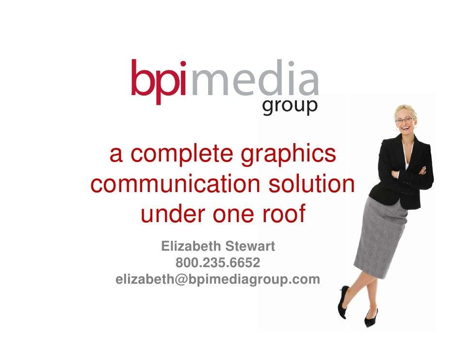 a complete graphics communication solution     under one roof          Elizabeth Stewart            800.235.6652   elizabe...