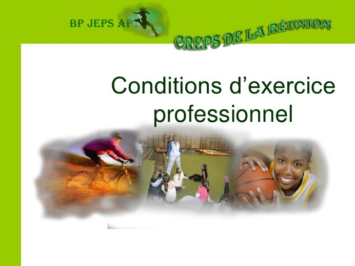 BP JEPS APT<br />Conditions d'exercice professionnel<br />