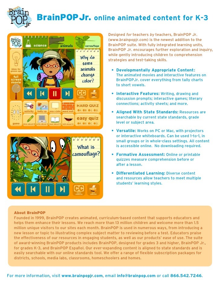 BrainPOPJr. online animated content for K-3                                                       Designed for teachers by...