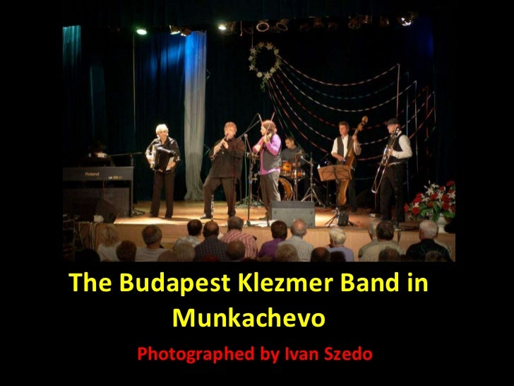 The Budapest Klezmer Band in Munkachevo Photographed by Ivan Szedo