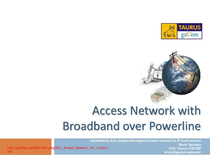 Access Network with                                    Broadband over Powerline                                           ...