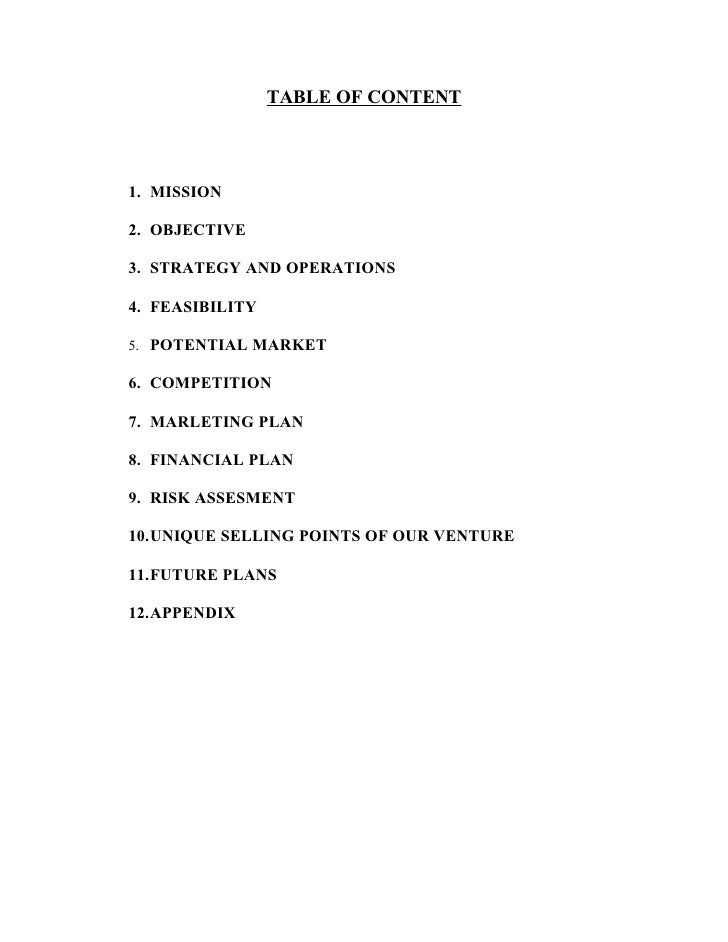 TABLE OF CONTENT    1. MISSION  2. OBJECTIVE  3. STRATEGY AND OPERATIONS  4. FEASIBILITY  5. POTENTIAL MARKET  6. COMPETIT...