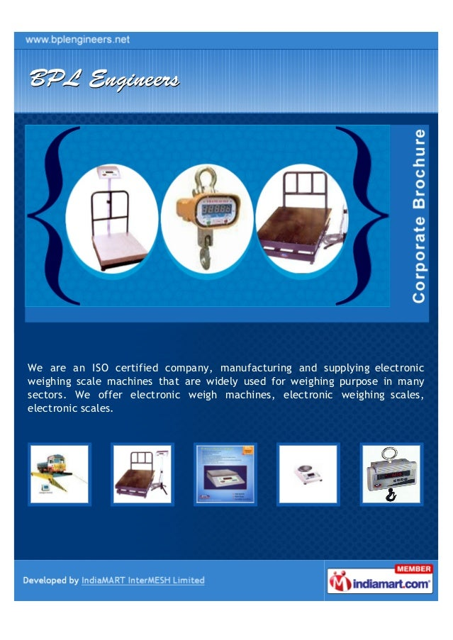 We are an ISO certified company, manufacturing and supplying electronicweighing scale machines that are widely used for we...