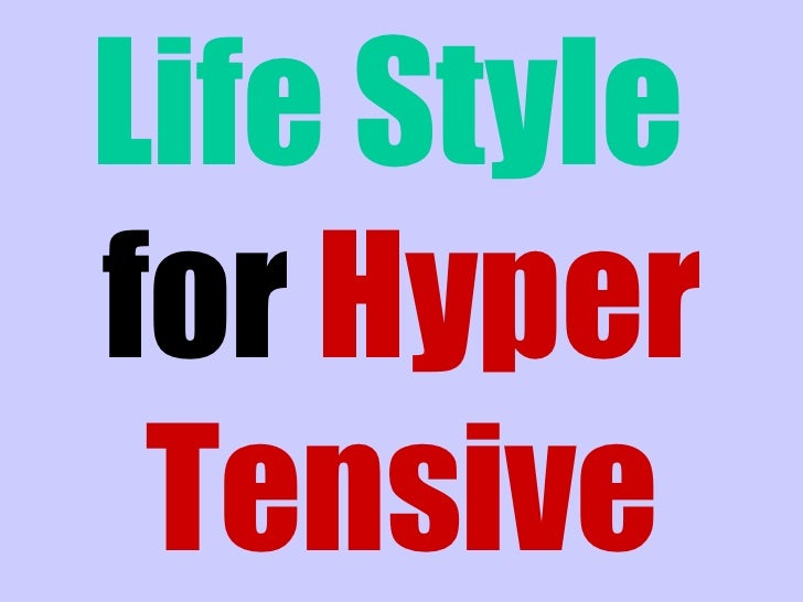 Life Style   for  Hyper Tensive