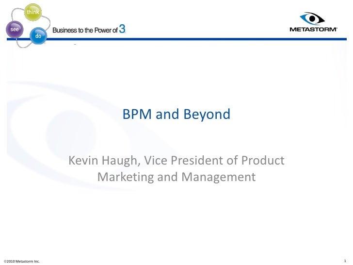 ®                         ®                             ®                                         BPM and Beyond          ...