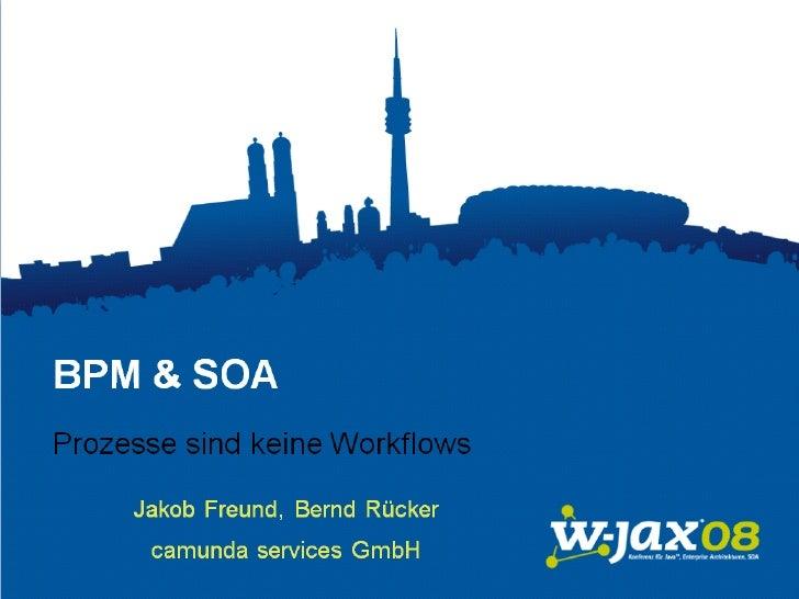 BPM & SOA              Bernds Teil                     W-JAX                 04.11.2008 bernd.ruecker@camunda.com