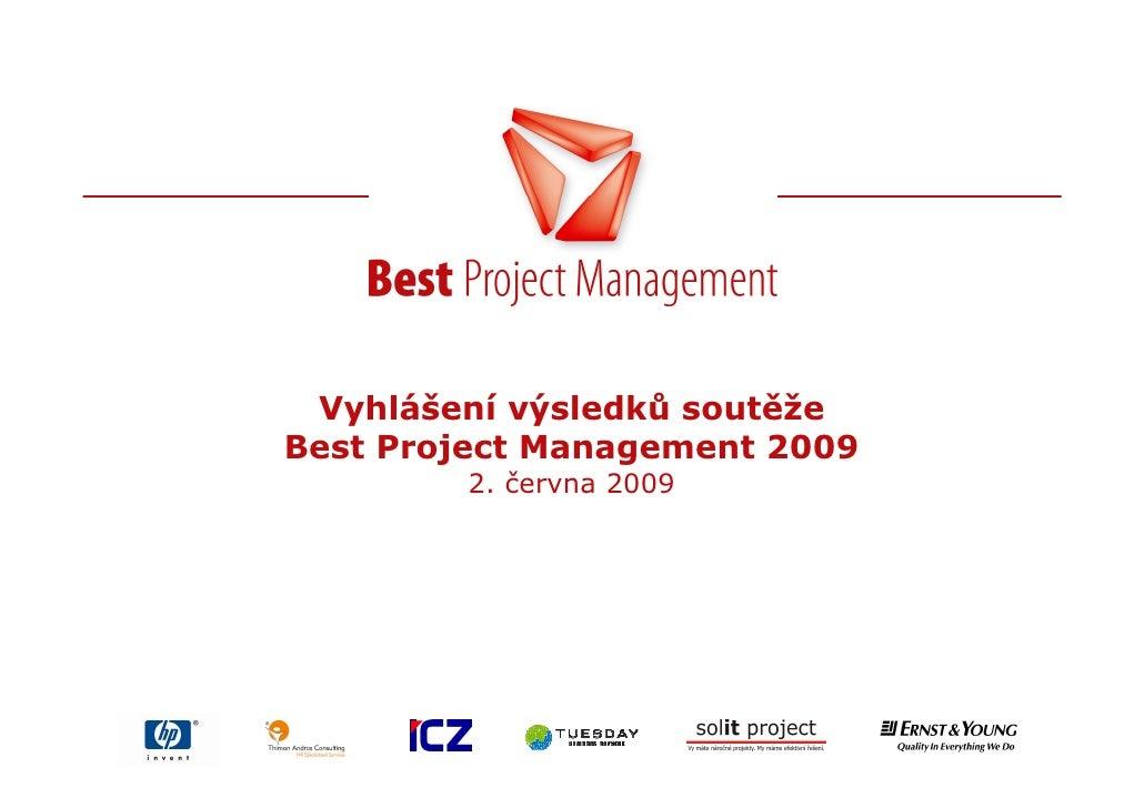 Vyhlášení výsledků soutěže Best Project Management 2009         2. června 2009