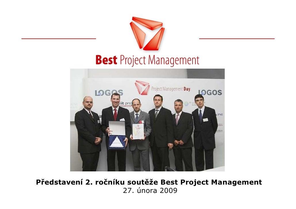 Představení 2. ročníku soutěže Best Project Management                       27. února 2009